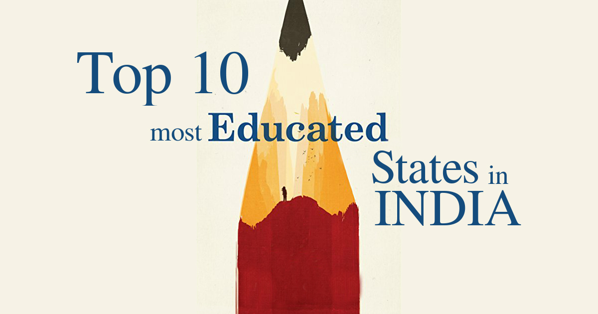 Top 10 Most Educated States In India 2018 Literacy Rate Wise