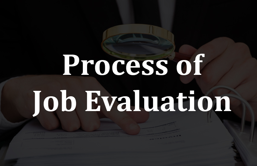 Job evaluation, process, process of job evaluation
