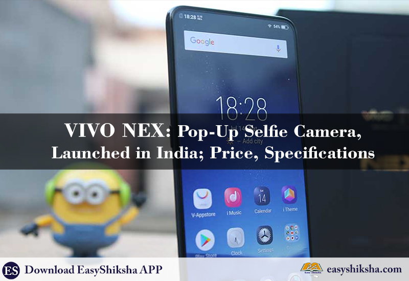 Vivo NEX Mobile Price in India 2018, Launched, Pop-Up Selfie