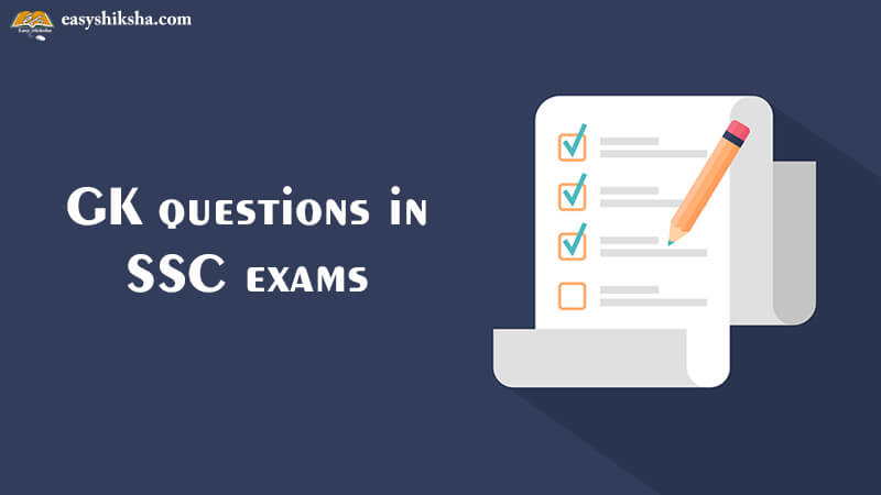 GK questions in SSC exams