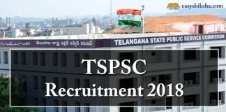 TSPSC Recruitment 2018. TSPSC