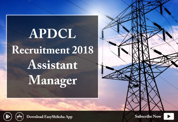APDCL Recruitment 2018: 276 Assistant Manager