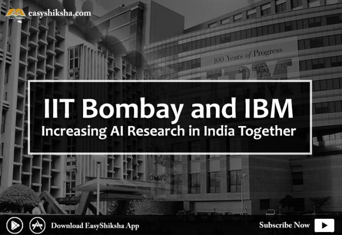 IIT Bombay, IIT-B, IBM, IBM and IIT Bombay working on AI