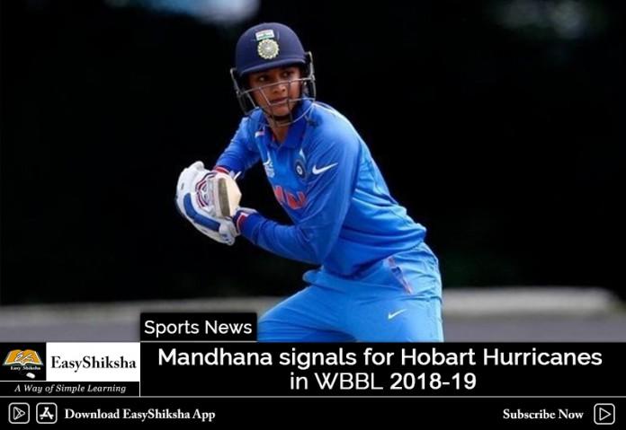 Mandhana signals for Hobart Hurricanes in WBBL 2018-19