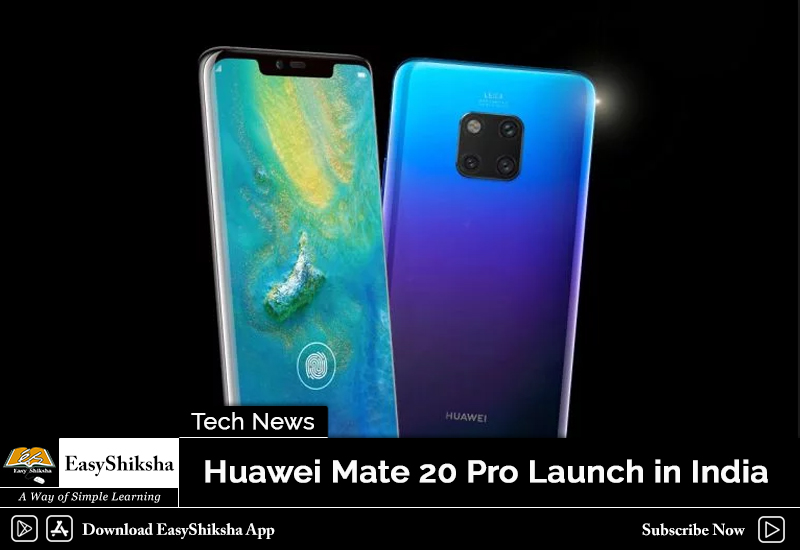 Huawei Mate 20 Pro Launch In India Specification Price Education