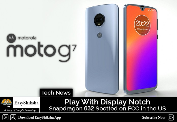 Moto G7 Play with Screen Notch, Snapdragon 632 Spotted on FCC in the US