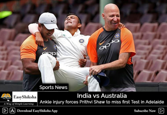 India vs Australia: Ankle injury forces Prithvi Shaw to miss first Test in Adelaide