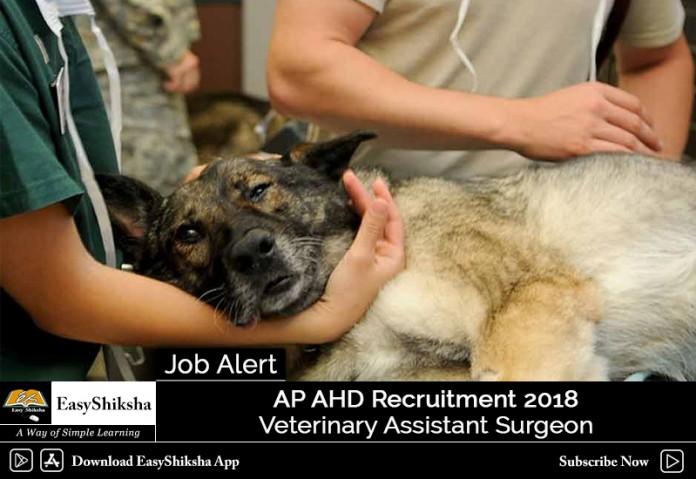 AP AHD Recruitment 2018, AP AHD VAS Vacancy 2018, AP AHD Veterinary Assistant Surgeon
