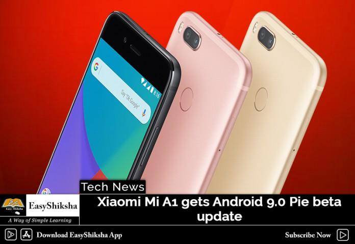 Xiaomi Mi A1 gets Android 9.0 Pie beta update