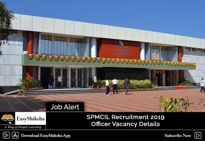 SPMCIL Recruitment, SPMCIL Officer Recruitment