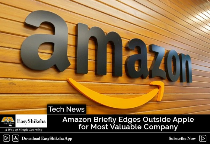Amazon Briefly Edges Outside Apple for Most Valuable Company