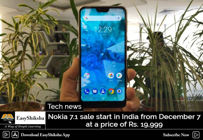 Nokia 7.1 sale start in India from December 7 at a price of Rs. 19,999