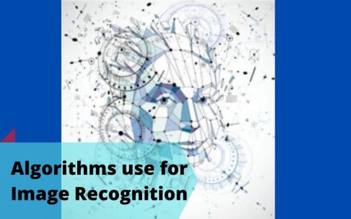 Algorithms use for Image Recognition