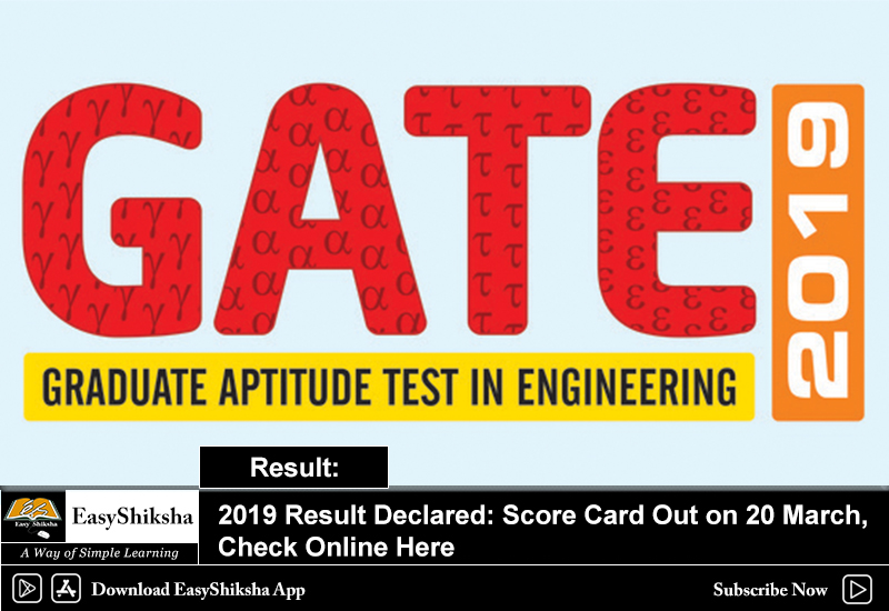 Gate 2019 Result News: Gate 2019 Result Declared: Score Card Out On 20 March