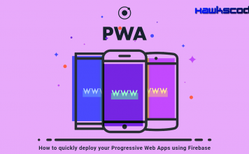 How to quickly deploy your Progressive Web Apps using Firebase
