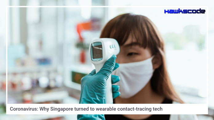 Singapore turned to wearable contract-tracing tech
