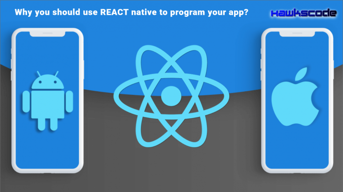 Why you should use React Native to program your app