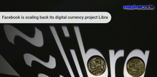 Facebook Backed Libra Cryptocurrency Project Is Scaled Back