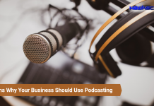 Reasons Why Your Business Should Use Podcasting