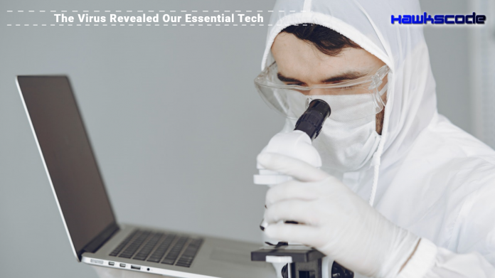 The Virus Revealed Our Essential Tech